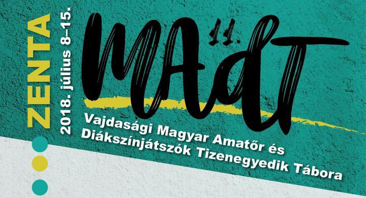 MAdT 2018 felhívás – a Vajdasági Magyar Amatőr és Diákszínjátszók Tizenegyedik Tábora