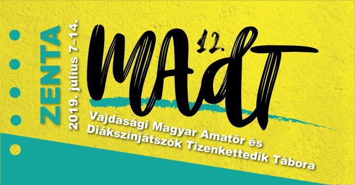 MAdT 2019. felhívás – a Vajdasági Magyar Amatőr és Diákszínjátszók Tizenkettedik Tábora