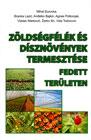 Zöldségfélék és dísznövények termesztése fedett területen