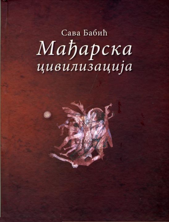 Mađarska civilizacija. Uvod u hungarologiju
