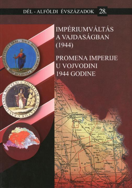 Impériumváltás a Vajdaságban (1944)/Promena Imperije u Vojvodini 1944 godine