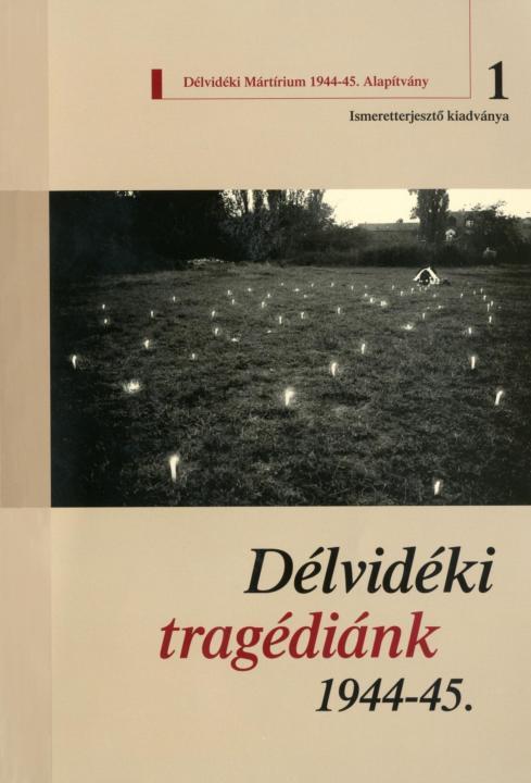 Délvidéki tragédiánk 1944–45
