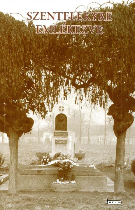 Szentelekyre emlékezve. Egy művelődéstörténeti rendezvény negyed évszázada (1968–1993)