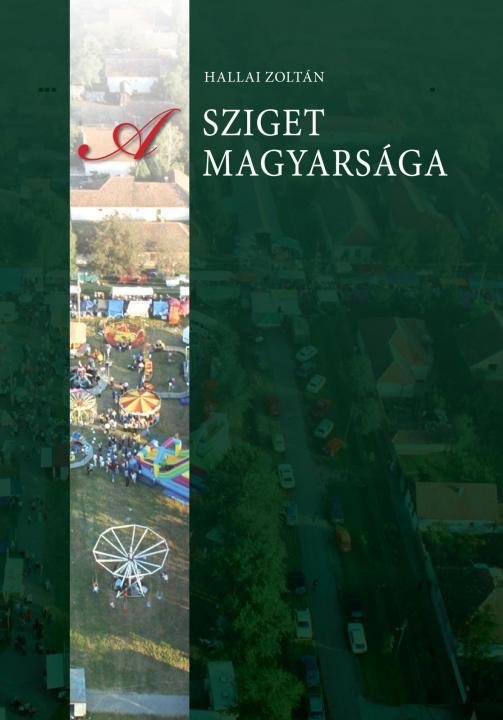 A sziget magyarsága. Muzslya krónikája (1890–2010)