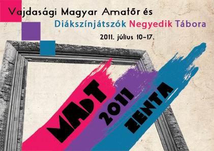 MAdT 2011 – a Vajdasági Magyar Amatőr és Diákszínjátszók Negyedik Tábora