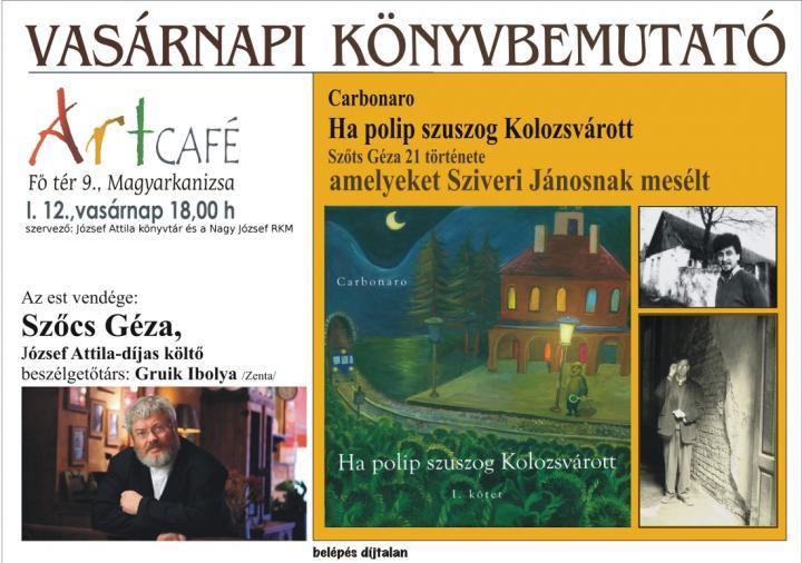 Vasárnapi könyvbemutató az Art Caféban – Szőcs Géza Sziveriről
